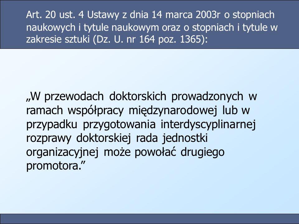 Art. 20 ust. 4 Ustawy z dnia 14 marca 2003r o stopniach naukowych i tytule naukowym oraz o stopniach i tytule w zakresie sztuki (Dz. U. nr 164 poz. 1365):