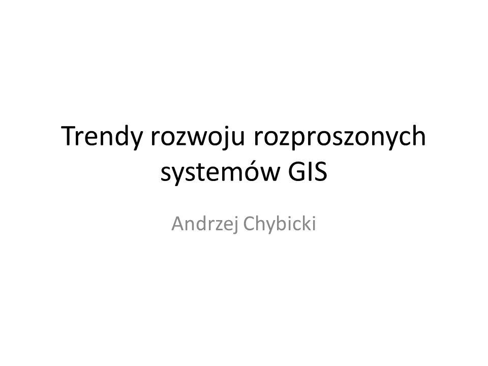 Trendy rozwoju rozproszonych systemów GIS