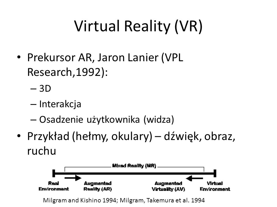 Virtual Reality (VR) Prekursor AR, Jaron Lanier (VPL Research,1992):