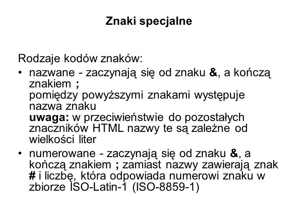 Znaki specjalne Rodzaje kodów znaków: