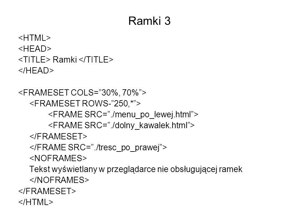 Ramki 3 <HTML> <HEAD> <TITLE> Ramki </TITLE>