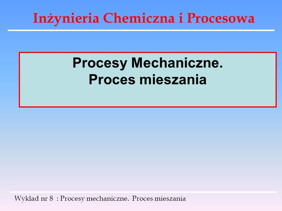 Procesy Mechaniczne. Proces mieszania