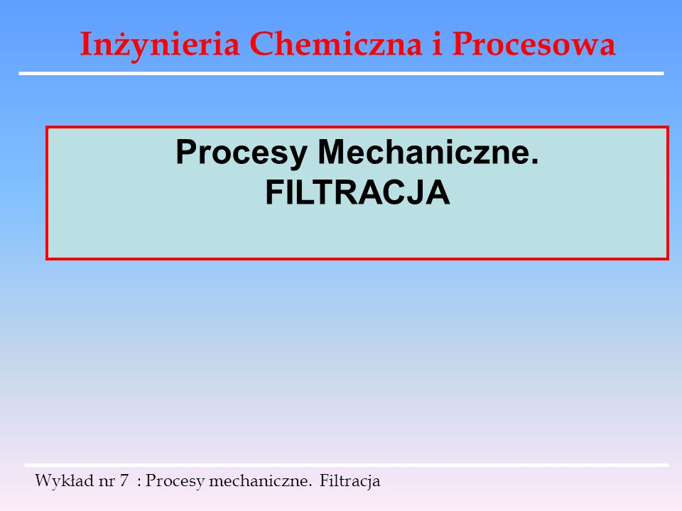Procesy Mechaniczne. FILTRACJA