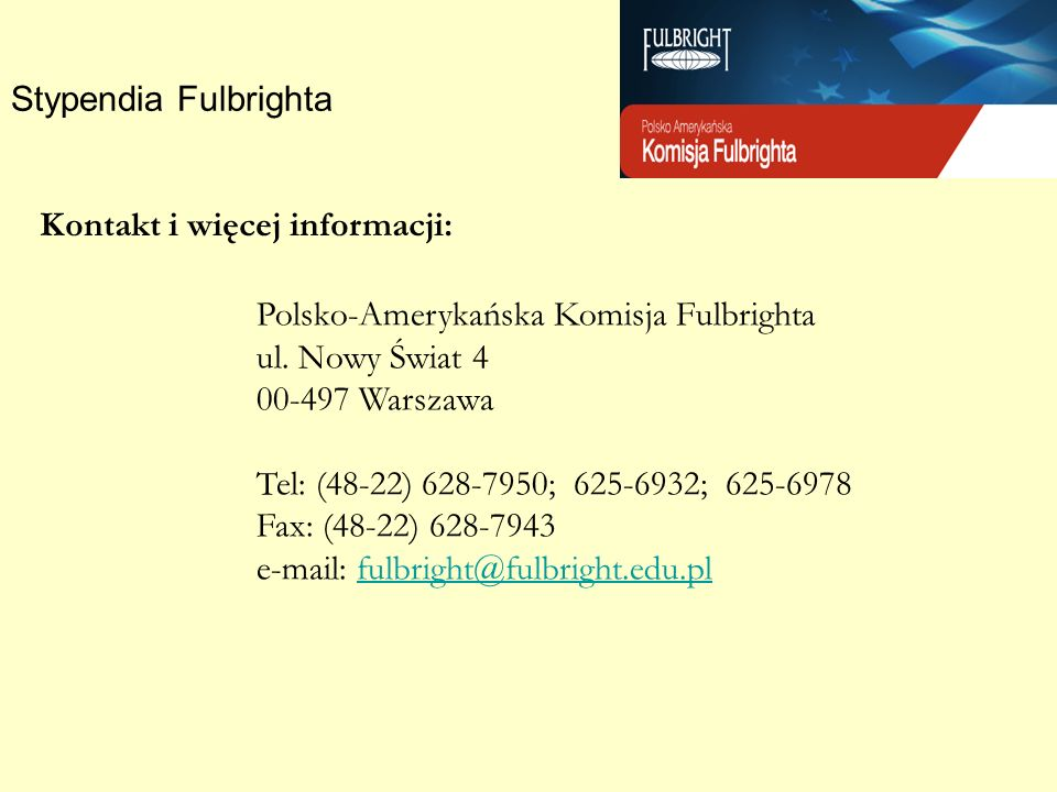 Stypendia FulbrightaKontakt i więcej informacji:
