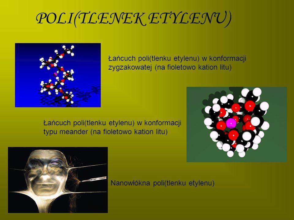POLI(TLENEK ETYLENU) Łańcuch poli(tlenku etylenu) w konformacji zygzakowatej (na fioletowo kation litu)