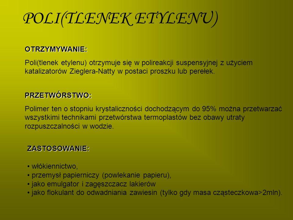POLI(TLENEK ETYLENU) OTRZYMYWANIE: