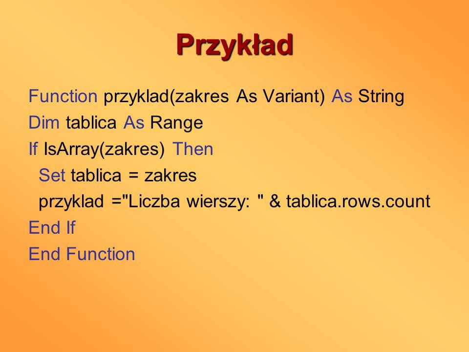 Przykład Function przyklad(zakres As Variant) As String