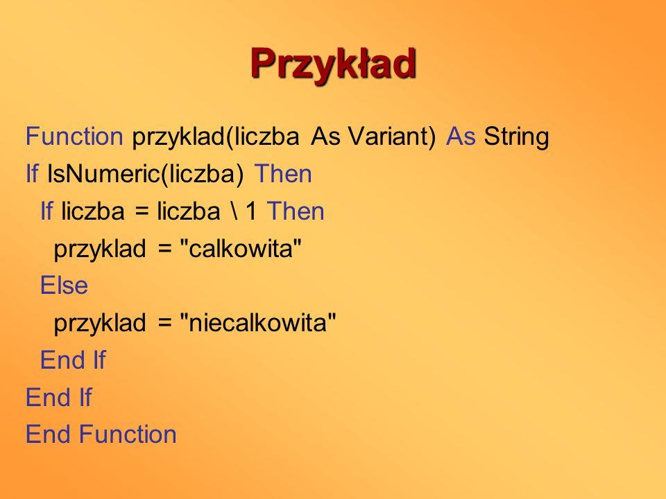 Przykład Function przyklad(liczba As Variant) As String