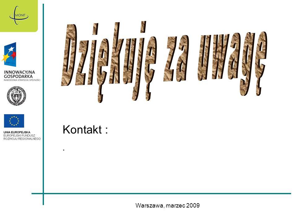 Dziękuję za uwagę Kontakt : . Warszawa, marzec 2009