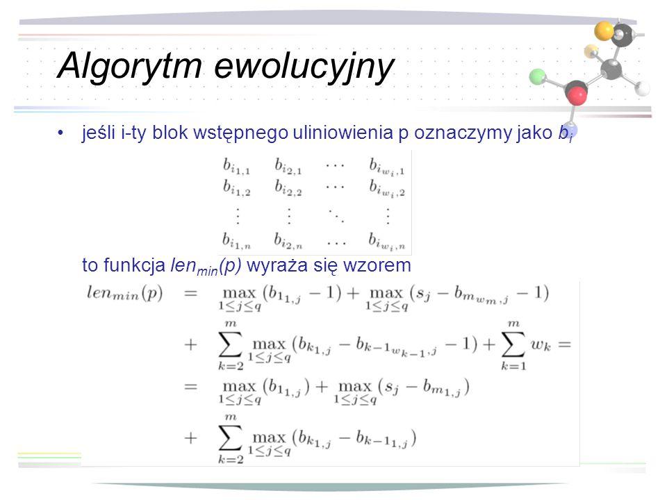 Algorytm ewolucyjny jeśli i-ty blok wstępnego uliniowienia p oznaczymy jako bi to funkcja lenmin(p) wyraża się wzorem.