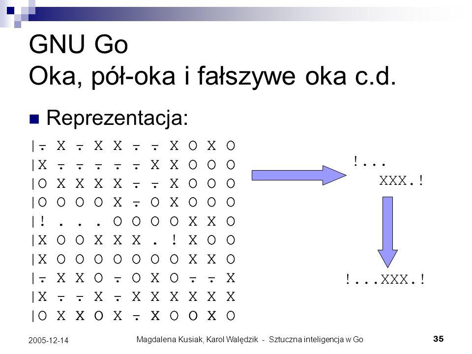 GNU Go Oka, pół-oka i fałszywe oka c.d.