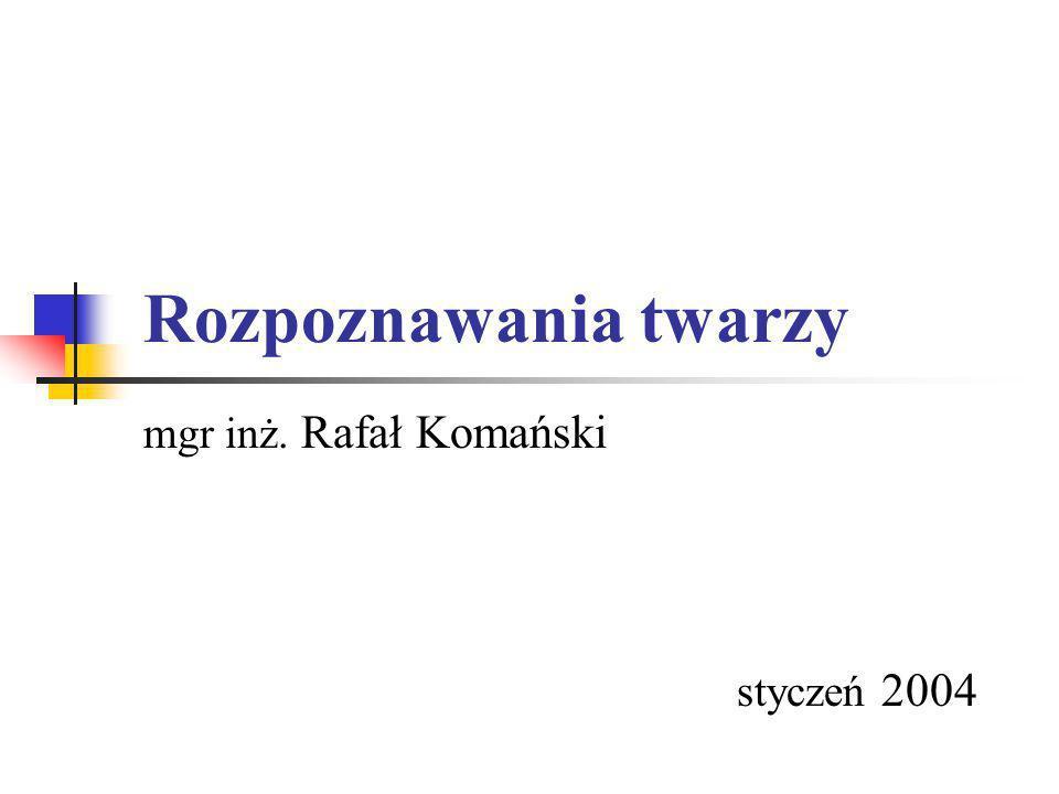 mgr inż. Rafał Komański styczeń 2004