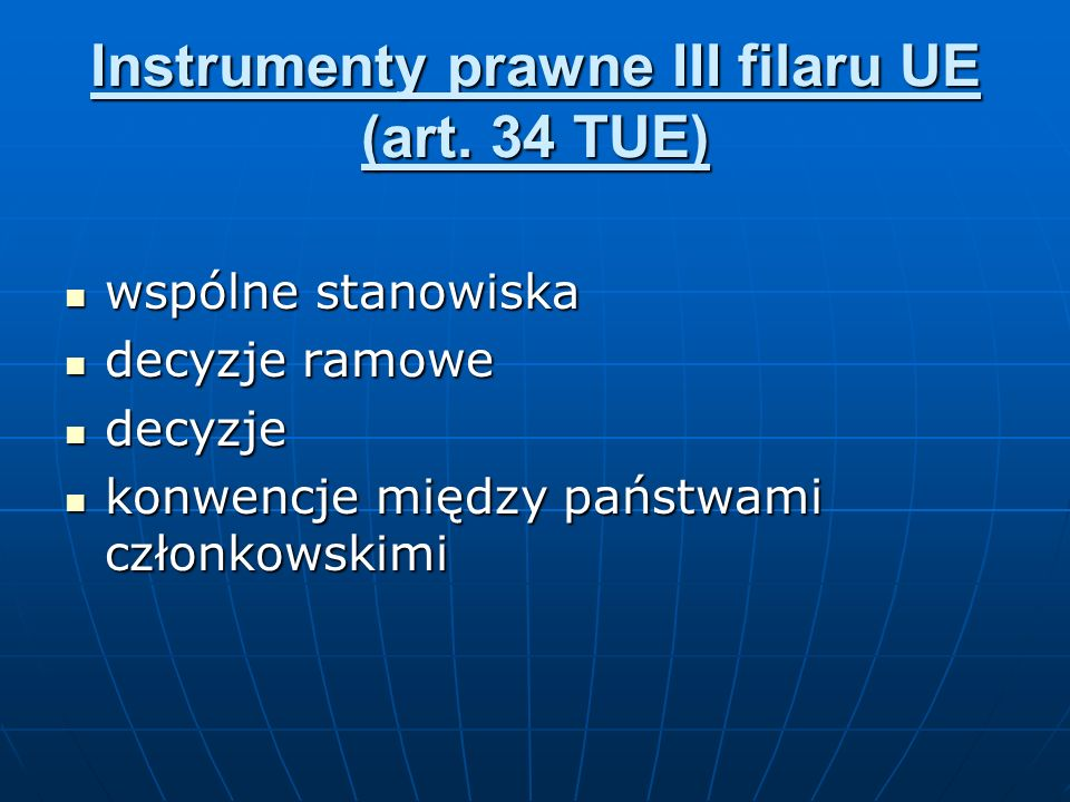 Instrumenty prawne III filaru UE (art. 34 TUE)