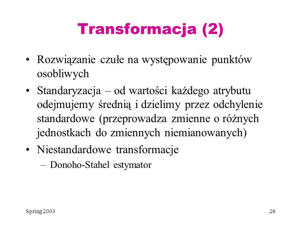 Transformacja (2) Rozwiązanie czułe na występowanie punktów osobliwych