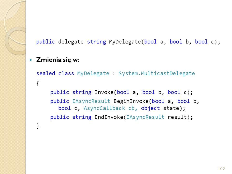 sealed class MyDelegate : System.MulticastDelegate