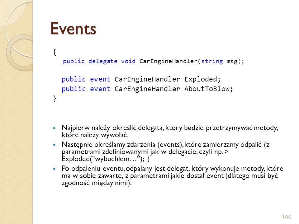 Events { public event CarEngineHandler Exploded;