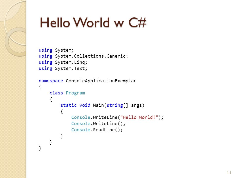 Hello World w C# using System; using System.Collections.Generic;