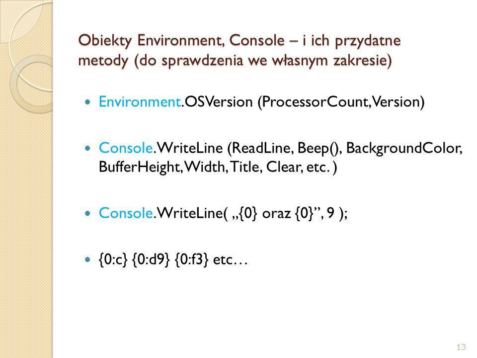 Obiekty Environment, Console – i ich przydatne metody (do sprawdzenia we własnym zakresie)