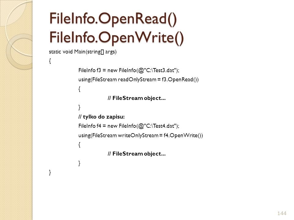FileInfo.OpenRead() FileInfo.OpenWrite()