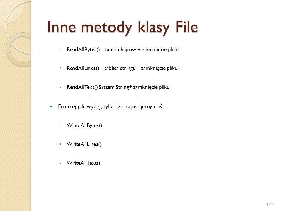 Inne metody klasy File Poniżej jak wyżej, tylko że zapisujemy coś: