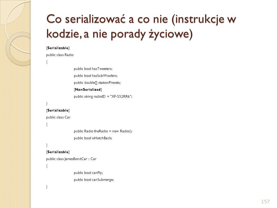 Co serializować a co nie (instrukcje w kodzie, a nie porady życiowe)
