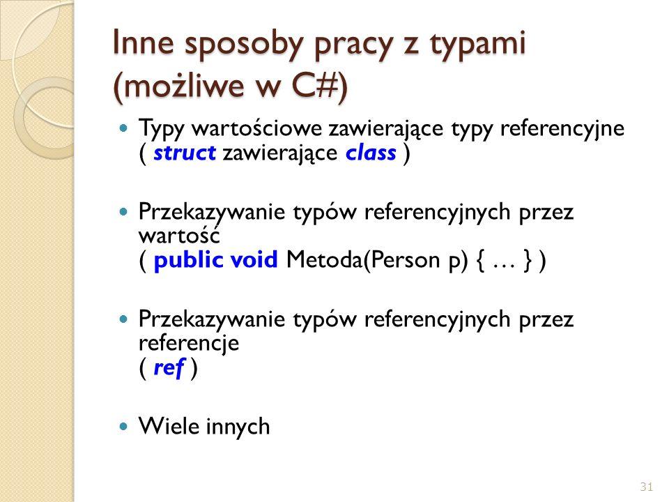 Inne sposoby pracy z typami (możliwe w C#)
