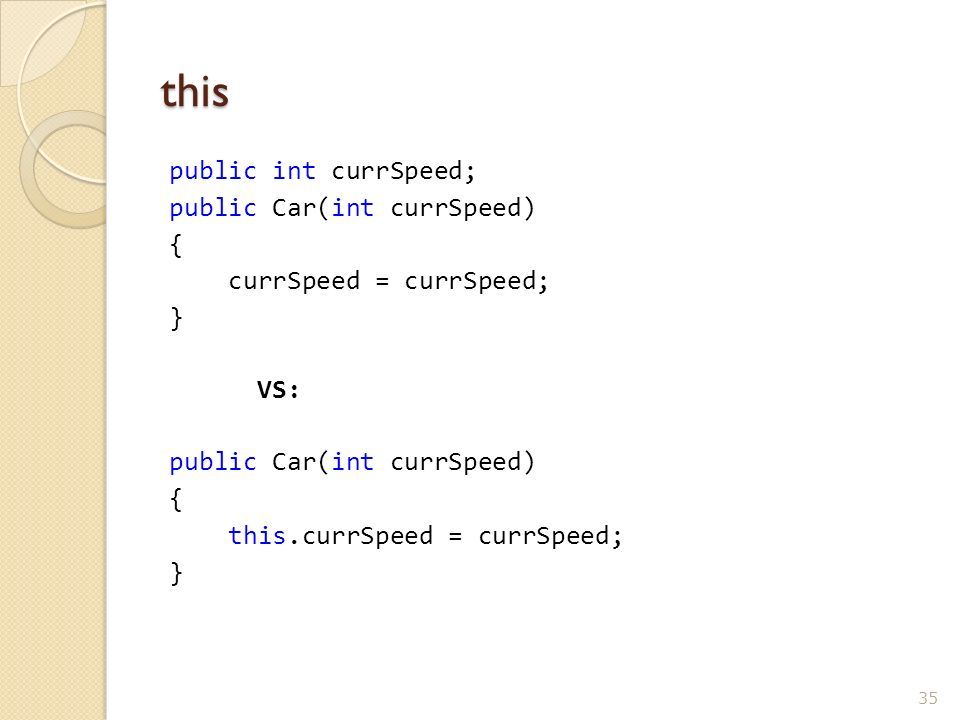 this public int currSpeed; public Car(int currSpeed) {