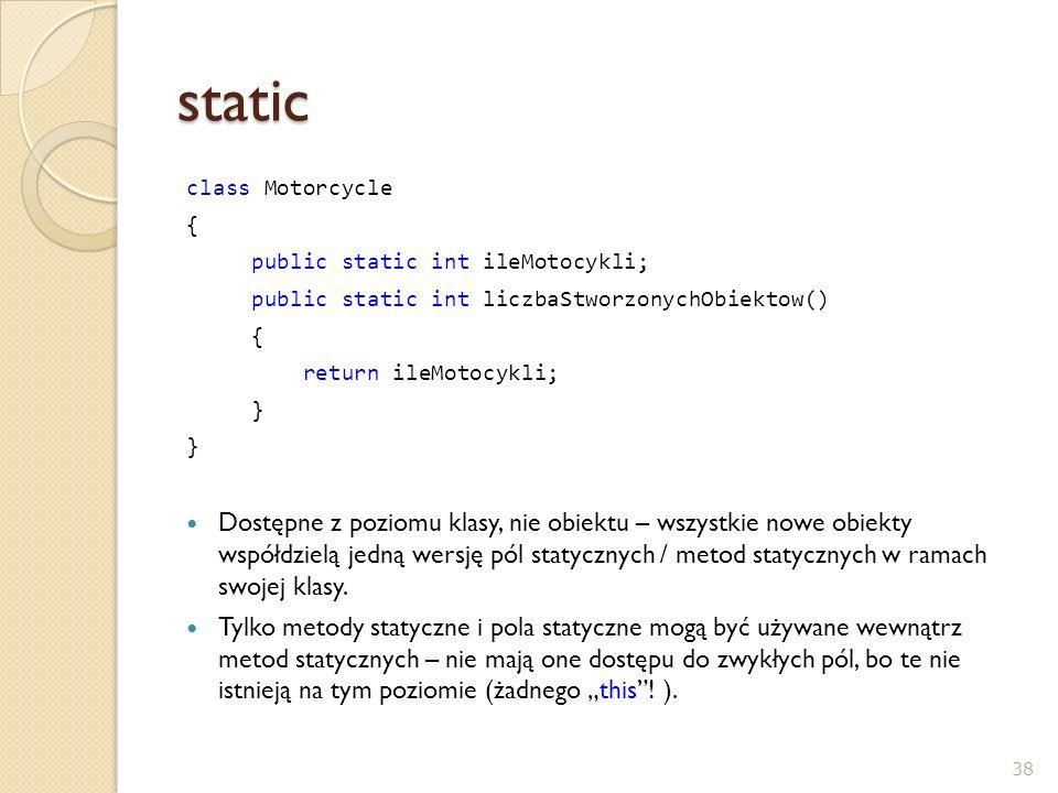 static class Motorcycle. { public static int ileMotocykli; public static int liczbaStworzonychObiektow()