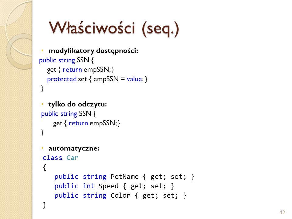 Właściwości (seq.) modyfikatory dostępności: public string SSN {