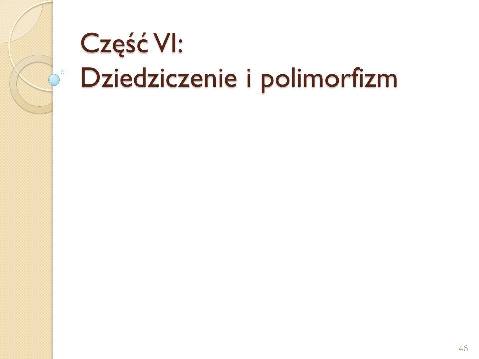 Część VI: Dziedziczenie i polimorfizm