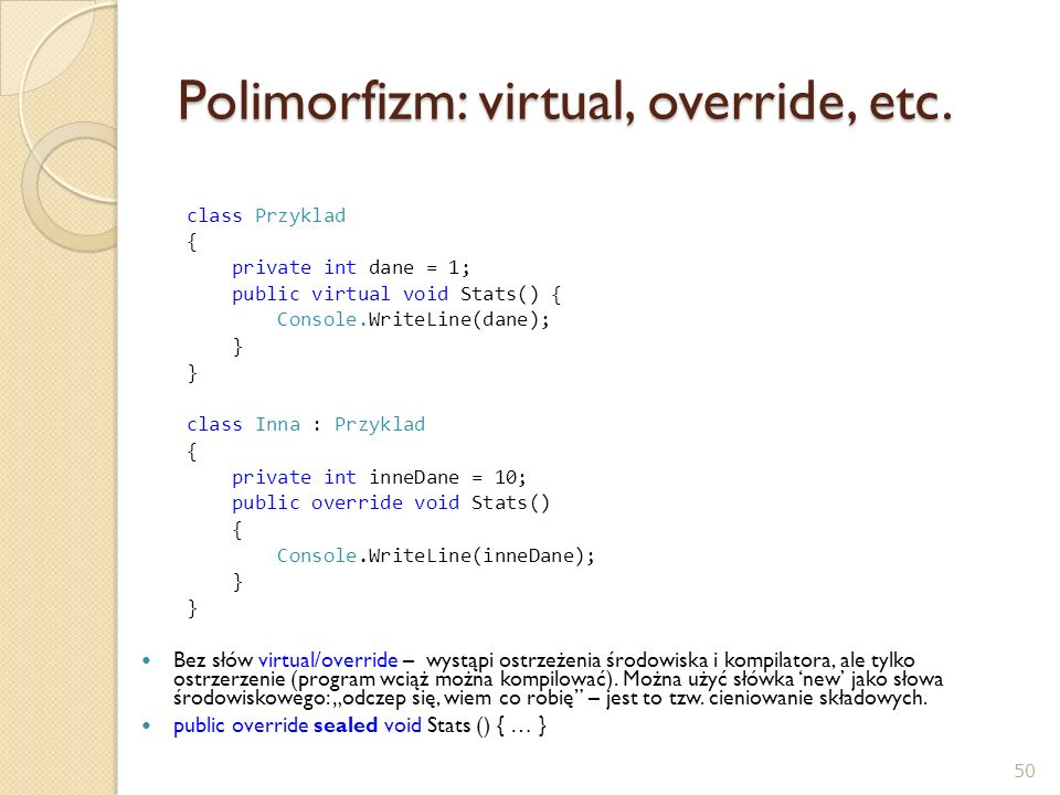 Polimorfizm: virtual, override, etc.