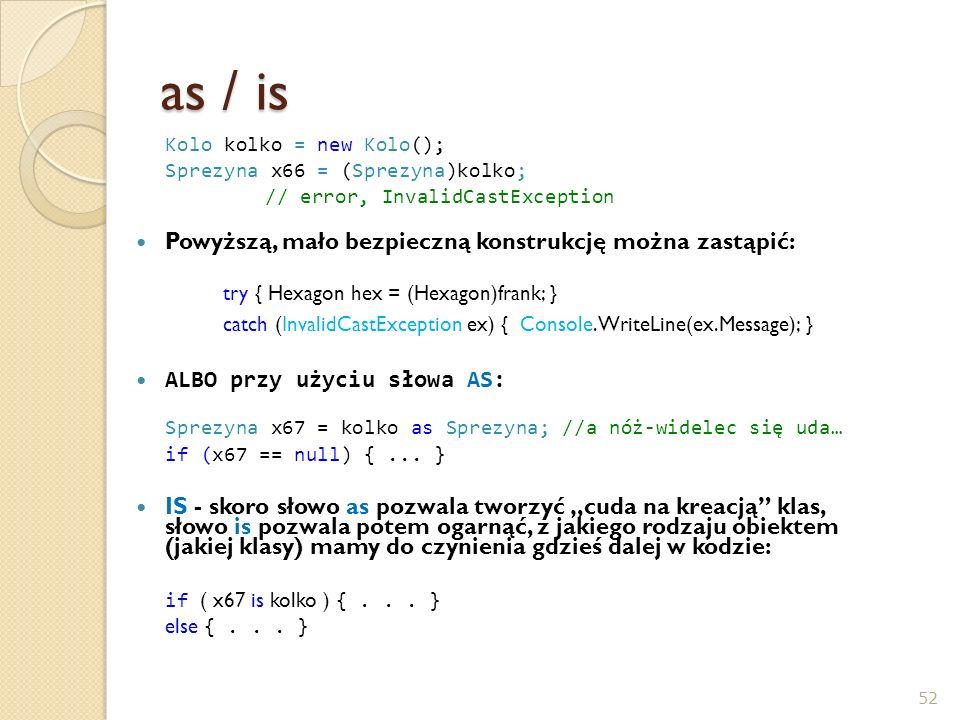 as / is Powyższą, mało bezpieczną konstrukcję można zastąpić: