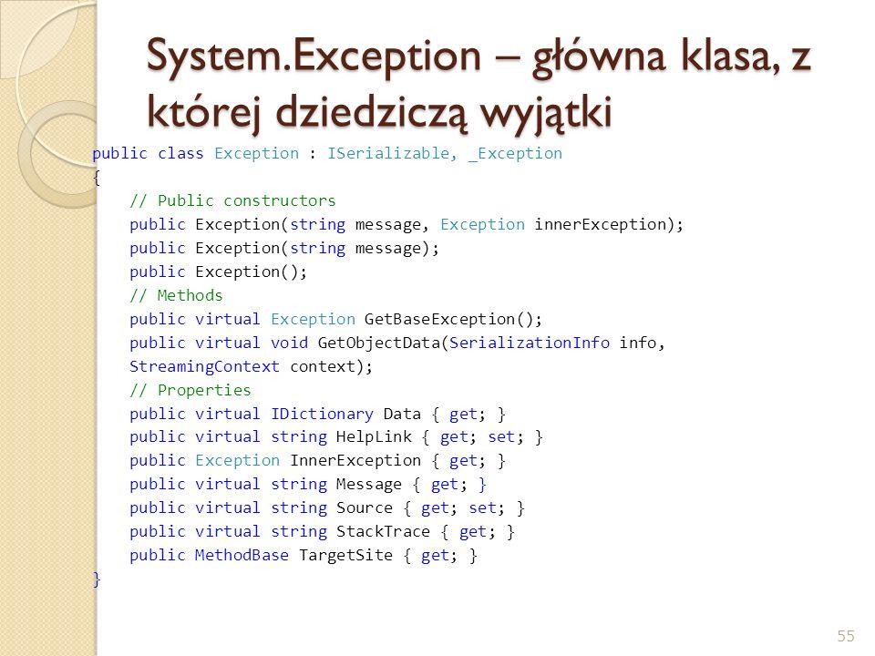 System.Exception – główna klasa, z której dziedziczą wyjątki