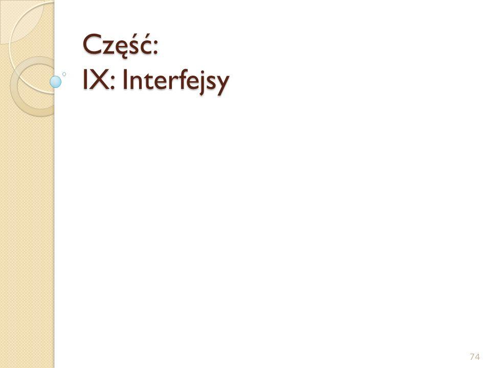 Część: IX: Interfejsy