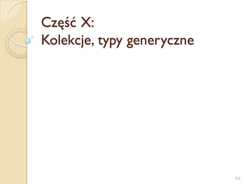 Część X: Kolekcje, typy generyczne