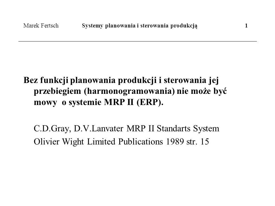 Marek Fertsch Systemy planowania i sterowania produkcją 1