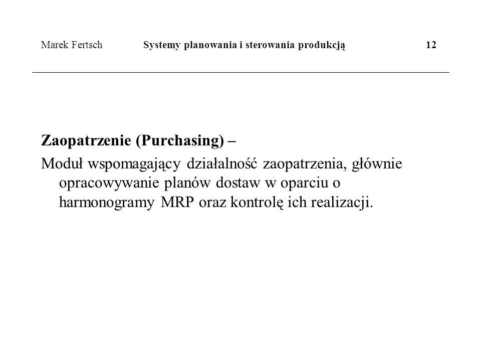 Marek Fertsch Systemy planowania i sterowania produkcją 12