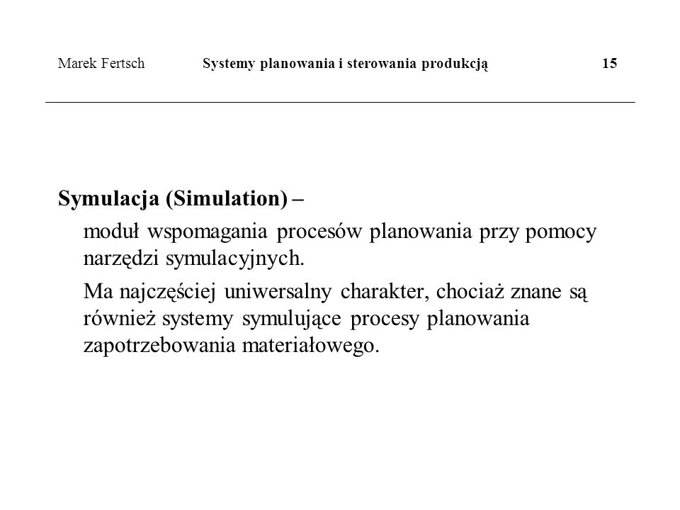 Marek Fertsch Systemy planowania i sterowania produkcją 15