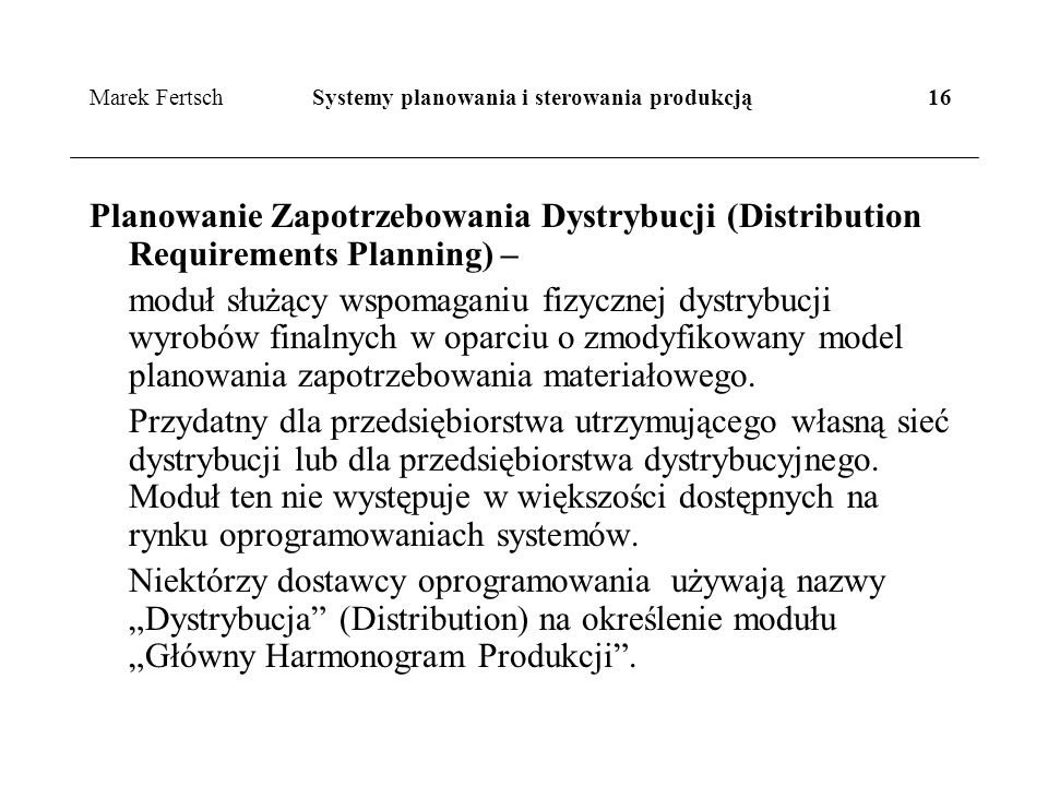 Marek Fertsch Systemy planowania i sterowania produkcją 16