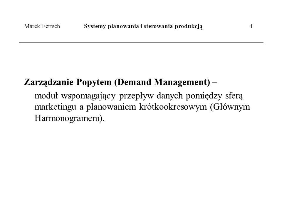 Marek Fertsch Systemy planowania i sterowania produkcją 4