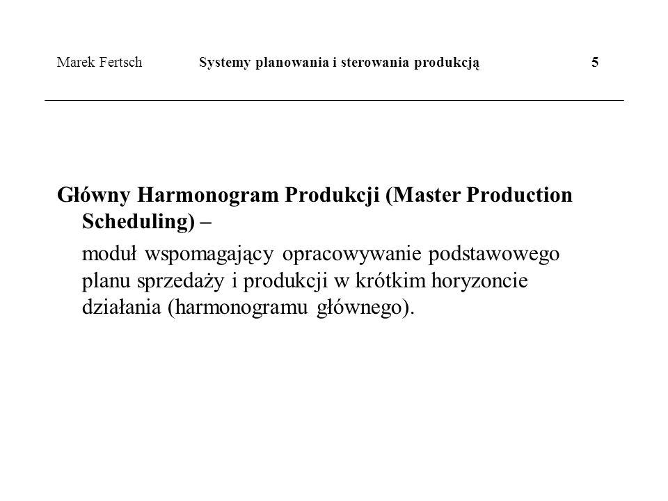 Marek Fertsch Systemy planowania i sterowania produkcją 5