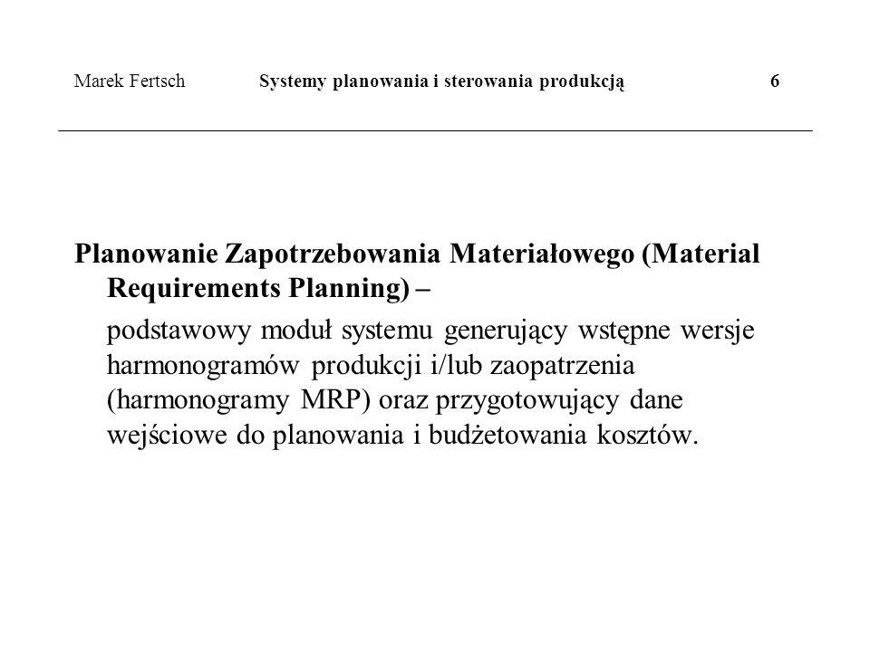 Marek Fertsch Systemy planowania i sterowania produkcją 6