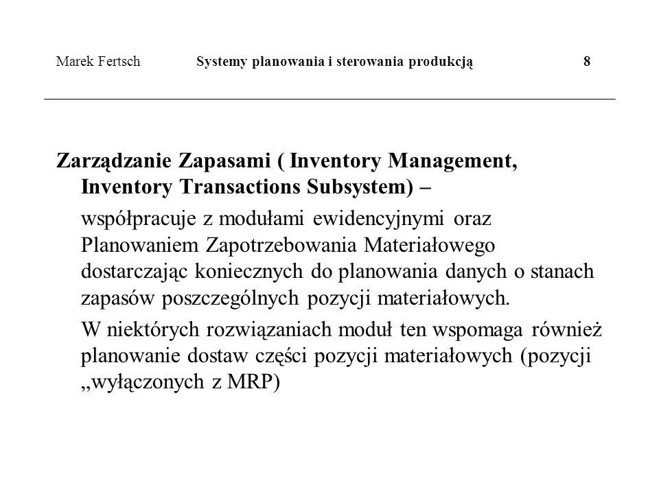 Marek Fertsch Systemy planowania i sterowania produkcją 8
