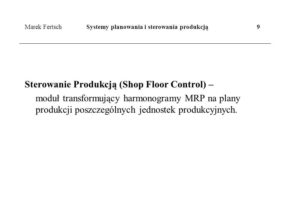 Marek Fertsch Systemy planowania i sterowania produkcją 9