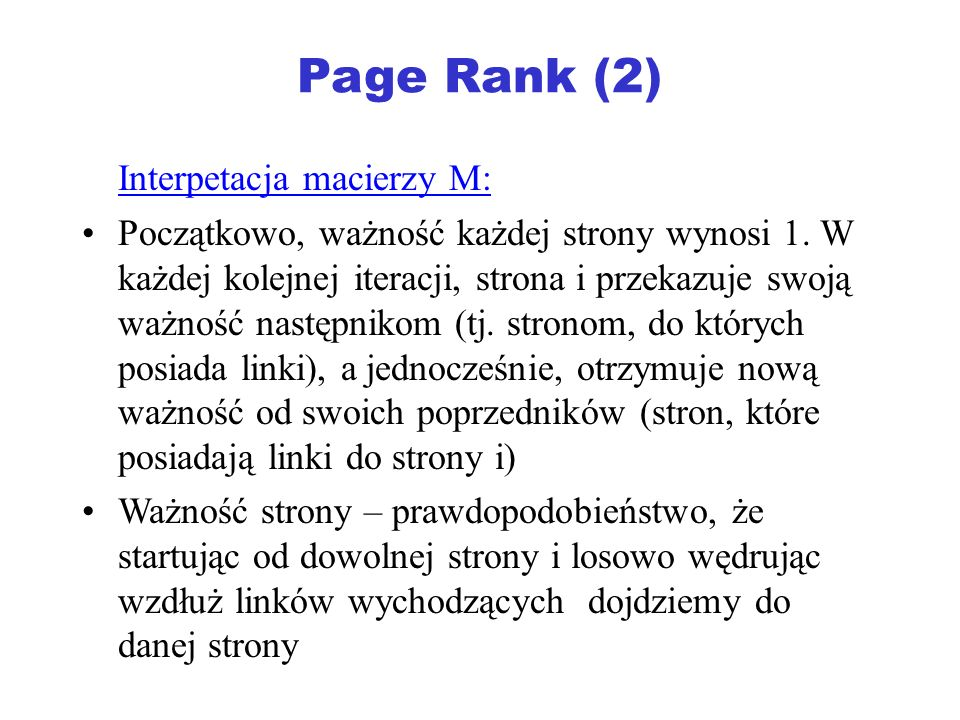 Page Rank (2) Interpetacja macierzy M: