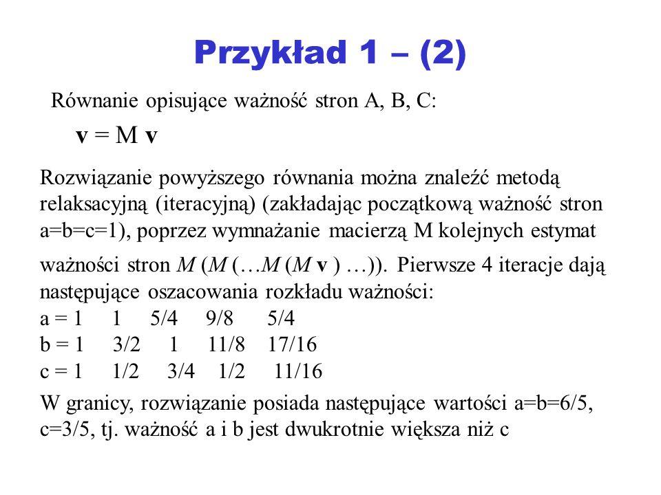 Przykład 1 – (2) v = M v Równanie opisujące ważność stron A, B, C: