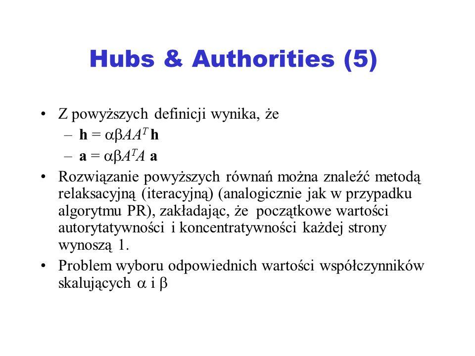Hubs & Authorities (5) Z powyższych definicji wynika, że h = AAT h