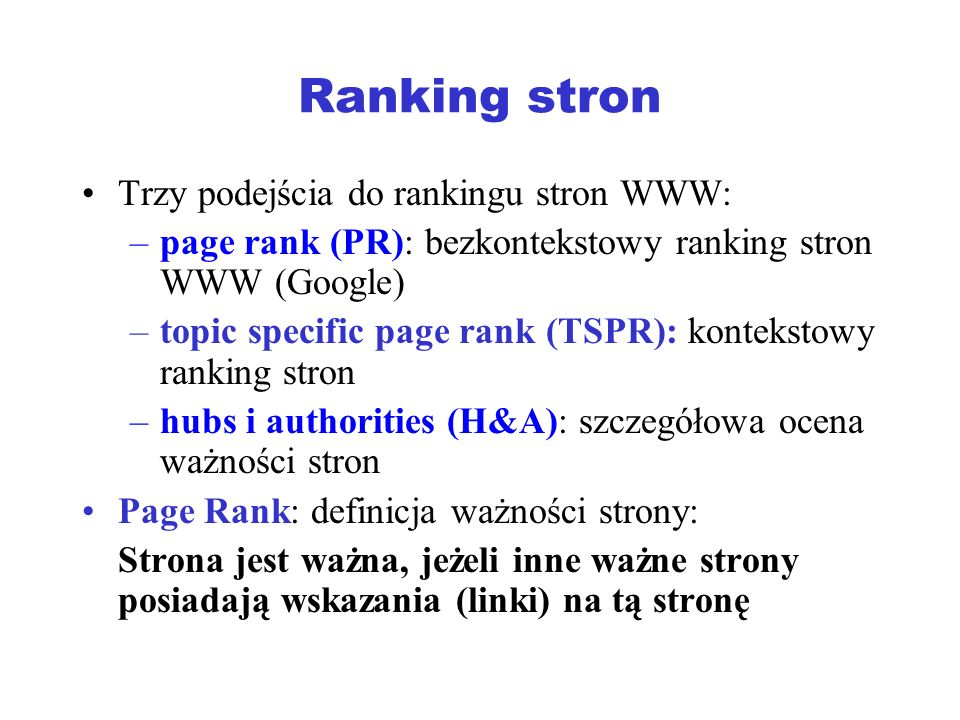 Ranking stron Trzy podejścia do rankingu stron WWW: