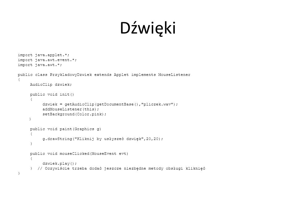 Dźwięki import java.applet.*; import java.awt.event.*;