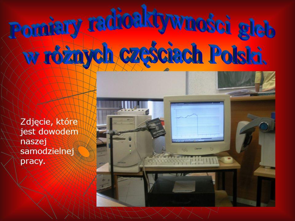 Pomiary radioaktywności gleb w różnych częściach Polski.
